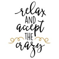 Relax And Accept The Crazy SVG