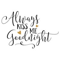 Always Kiss me Goodnight SVG
