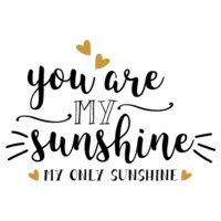 You are my sunshine my only sunshine SVG